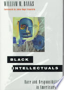 Black intellectuals : race and responsibility in American life /
