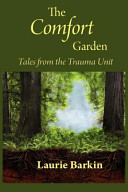 The comfort garden : tales from the trauma unit /