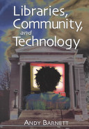 Libraries, community, and technology /