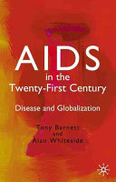 AIDS in the twenty-first century : disease and globalization /