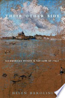 Their other side : six American women and the lure of Italy /