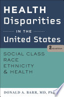 Health disparities in the United States : social class, race, ethnicity, and health /