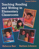 Teaching reading and writing in elementary classrooms /
