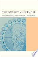 The cosmic time of empire : modern Britain and world literature /