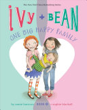 Ivy + Bean : one big happy family /