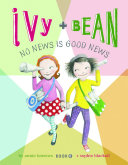 Ivy + Bean : no news is good news /