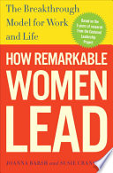 How remarkable women lead : the breakthrough model for work and life /