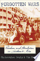 Forgotten wars : freedom and revolution in Southeast Asia / Christopher Bayly and Tim Harper.