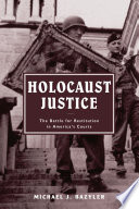 Holocaust justice : the battle for restitution in America's courts / Michael J. Bazyler.
