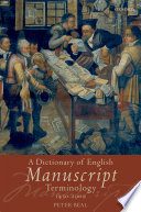 A dictionary of English manuscript terminology, 1450 to 2000 /