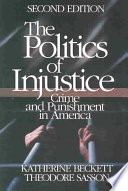 The politics of injustice : crime and punishment in America /