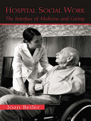 Hospital social work : the interface of medicine and caring /