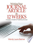 Writing your journal article in 12 weeks : a guide to academic publishing success /