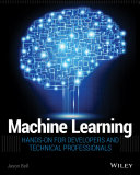 Machine learning : hands-on for developers and technical professionals /