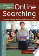 Librarian's guide to online searching : cultivating database skills for research and instruction /