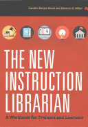 The new instruction librarian : a workbook for trainers and learners /