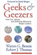 Geeks & geezers : how era, values, and defining moments shape leaders /