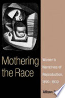 Mothering the race : women's narratives of reproduction, 1890-1930 /