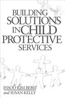 Building solutions in child protective services /