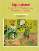 Japonisme in Western painting from Whistler to Matisse / Klaus Berger ; translated by David Britt.
