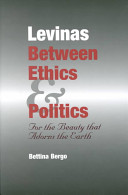 Levinas between ethics & politics : for the beauty that adorns the earth /