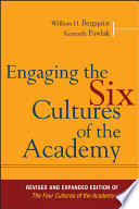 Engaging the six cultures of the academy : revised and expanded edition of The four cultures of the academy /