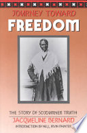 Journey toward freedom : the story of Sojourner Truth /