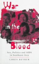War in the blood : sex, politics, and AIDS in Southeast Asia /