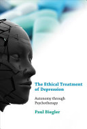 The ethical treatment of depression : autonomy through psychotherapy /
