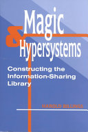 Magic & hypersystems : constructing the information-sharing library /