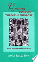 Crossing borders through folklore : African American women's fiction and art /