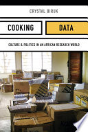 Cooking Data Culture and Politics in an African Research World /