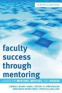 Faculty success through mentoring : a guide for mentors, mentees, and leaders /