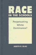 Race in the schools : perpetuating white dominance? /