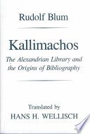 Kallimachos : the Alexandrian Library and the origins of bibliography /