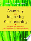 Assessing and improving your teaching : strategies and rubrics for faculty growth and student learning /