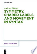Symmetry, shared labels and movement in syntax /
