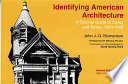 Identifying American architecture : a pictorial guide to styles and terms, 1600-1945 /