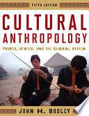 Cultural anthropology : tribes, states, and the global system /