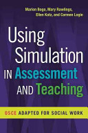 Using simulation in assessment and teaching : OSCE adapted for social work /