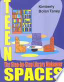 Teen spaces : the step-by-step library makeover /