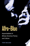 Afro-blue : improvisations in African American poetry and culture /