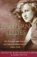 Lantern slides : the diaries and letters of Violet Bonham Carter, 1904-1914 /
