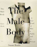 The male body : a new look at men in public and in private /