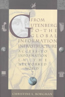 From Gutenberg to the global information infrastructure : access to information in the networked world /