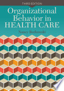 Organizational behavior in health care /