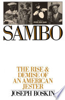 Sambo : the rise & demise of an American jester /