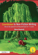 Countdown to non-fiction writing : step by step approach to writing techniques for 7-12 years /