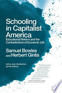 Schooling in capitalist America : educational reform and the contradictions of economic life /