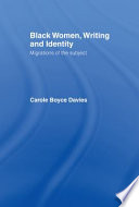Black women, writing, and identity : migrations of the subject /